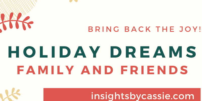 holiday dreams-family and friends